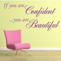 If You Are Confident, You Are Beautiful ~ Wall sticker Quote / decals